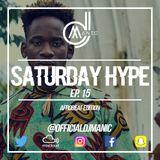 #SATURDAYHYPE EPISODE 15 (Afro Beats,, Afro Swing & Urban)