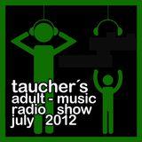 taucher's adult music radio show on di july 2012