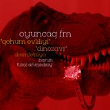 Oyuncaq FM - Qohum evliliyindən yaranan dinozavrlar.