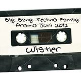Wistler - Big Bang Techno Family Promo Juni 2012
