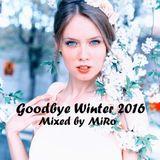 MiRo - Goodbye Winter 2016