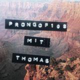 Prongof108 #55 w/ Thomas 18.07.2016