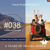 3 hours mix by Rivic Jazmin (3YearsOfTravelPower) [Travel Power Podcast 038]