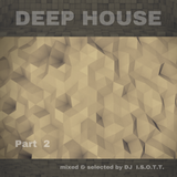 Deep House   --  Part 2