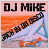 DJ MIKE - JACK IN DA DISCO