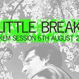 Little Break (Jaukem session 6th of august)