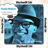 Rhythm of Life 「Feelin' Mellow」