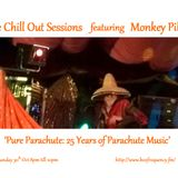 The Chill Out Sessions Oct 2016 ft Monkey Pilots 'Pure Parachute: 25 Years of Parachute Music'
