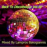 Back To Discotheque ( Vol.10 ) Mixed By Lampros Bakogiannis