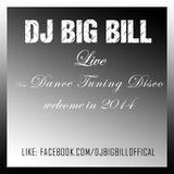 Dj. Big BIll - Live NEW DTD Welcome 2014!
