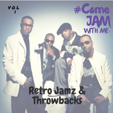 #ComeJamWithMe: RetroJamz and Throwbacks Vol. 1(Jaheim feat Nas, 112, Chris Brown, Amerie, Ice cube)