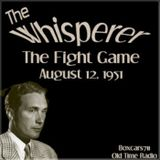 The Whisperer - The Fight Game (08-12-51)