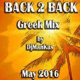 Non Stop Greek Mix / Back 2 Back / DjManKas / May 2016