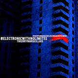 Electronic With No Limits Promo #1 : Thierry Marseillais