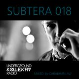 SUBTERA 018 UKR SHOW MIXED by CARABHAN