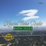Krucial Noise Radio SHow #024