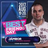 2017.08.20. - Best Friends Day Live Set by Jámbor
