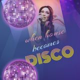 When house becomes disco