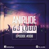 ANIRUDe - GO LOUD [Episode #008]