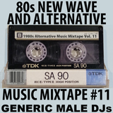 80s New Wave / Alternative Songs Mixtape Volume 11