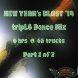 New Year's 2014 tripL6 Dance Mix - Part 2 of 2