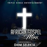 AFRICAN GOSPEL MIXX