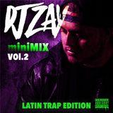 DJ Zay miniMIX Vol.2 (Latin Trap Edition)