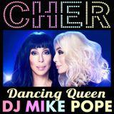 Cher:  Dancing Queen (DJ Mike Pope LiveSet)