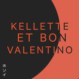 Kellette Et Bon Valentino