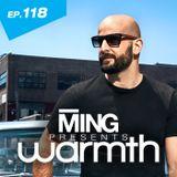 MING Presents Warmth Episode 118