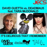 David Guetta vs. deadmau5 ft. Tara McDonald - It's Delirious That I Remember [JECS Mashup]