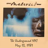 MATERIAL -1981-05-13 The Underground, NYC, NY, USA