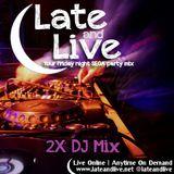Late and Live On Demand - E42 - 2X DJ Mix (1st February 2013)