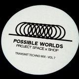 Transmit Techno Mix Vol 7 Possible Worlds