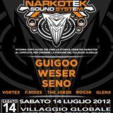 F.Noize @ Villaggio Globale (Narkotek Party) - 14.07.2012