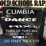 TURN UP TUESDAY MIX DJ JIMIMCCOY JULY 26 2016 - OLD SCHOOL CUMBIA DANCE