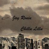 Jay Ronin - Chillu Lillu