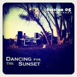 - Dancing For The Sunset - Session 05
