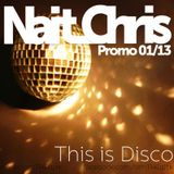 This is Disco // Promo Mix 01/13 - by Nait_Chris