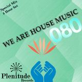 We Are House Music 080: Soulful Summer Extended Mix