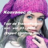 Kosvanec dj. - Tour de TrancePerfect xxt vol.03-2016(Expert Uplifting Mix)