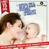 Conexión Francófona - 15-05-2017 - Especial Día de la Madre