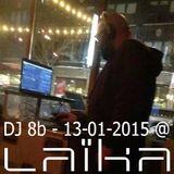 DJ 8b - 2015 - Live @ Laika 13-01-2015