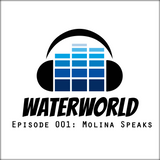 Waterworld Radio 001: Molina Speaks