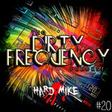 Hard Mike - Dirty Frequency Vol 20