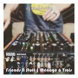 Friends N Stuff | Ménage à Trois