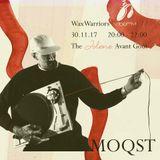 WaxWarrior Show w/guest MOQST - November 30 th 2017