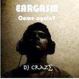 EARGASM II - COME AGAIN?