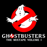 Ghostbusters The Mixtape: Volume I