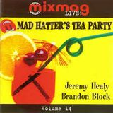 Mixmag Live Mad Hatters Tea Party Jeremy Healy Brandon Block